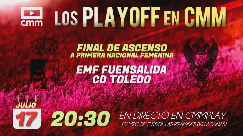 EMF Fuensalida y CD Toledo se jugarán el viernes en Villacañas el ascenso a la 2ª División Femenina nacional